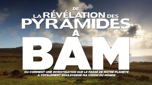 CONFÉRENCES DE LA RÉVÉLATION DES PYRAMIDES À BAM
